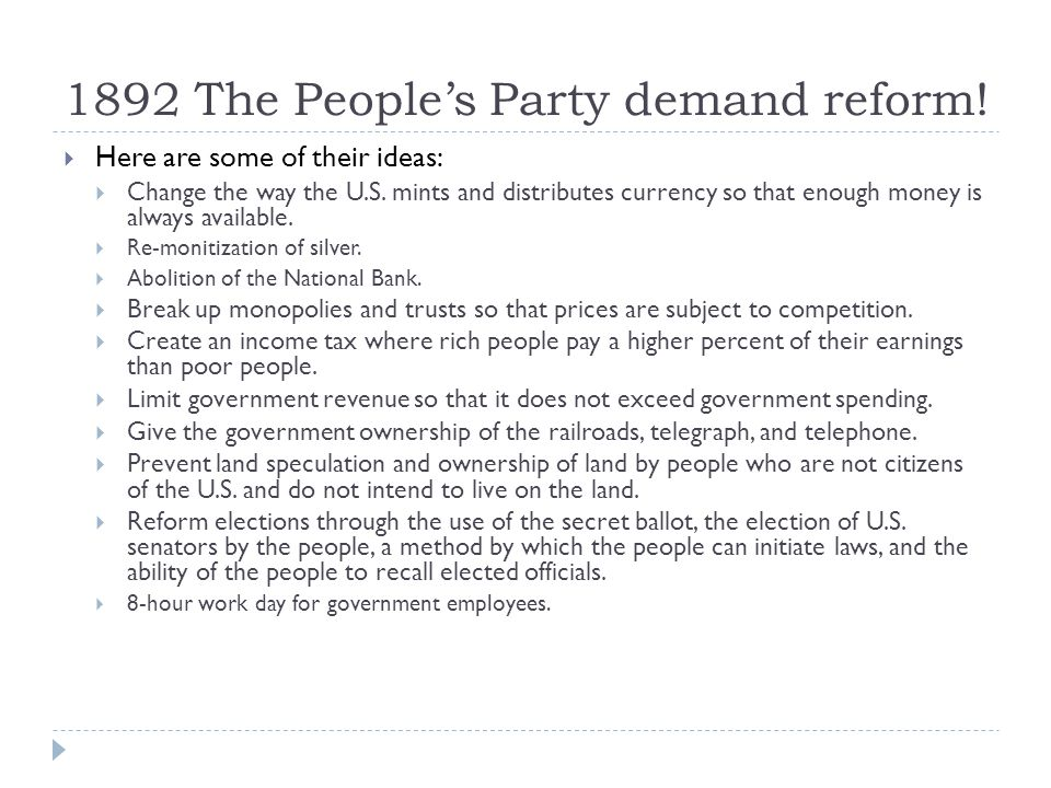 The People's Party Platform  The basic question behind the People's Party was who should the government represent? The Workers or Big Business  They
