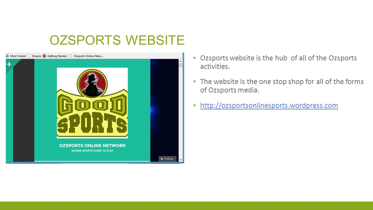 OZSPORTS WEBSITE ▪ Ozsports website is the hub of all of the Ozsports activities.