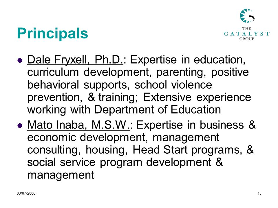 03/07/ Principals Dale Fryxell, Ph.D.: Expertise in education, curriculum development, parenting, positive behavioral supports, school violence prevention, & training; Extensive experience working with Department of Education Mato Inaba, M.S.W.: Expertise in business & economic development, management consulting, housing, Head Start programs, & social service program development & management
