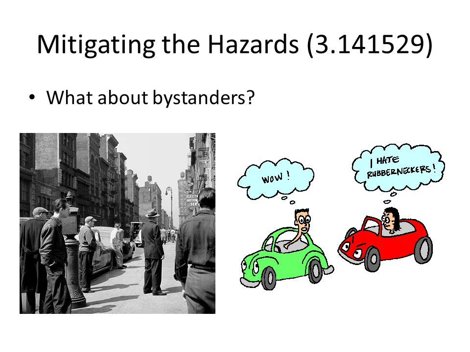 Mitigating the Hazards ( ) What about bystanders