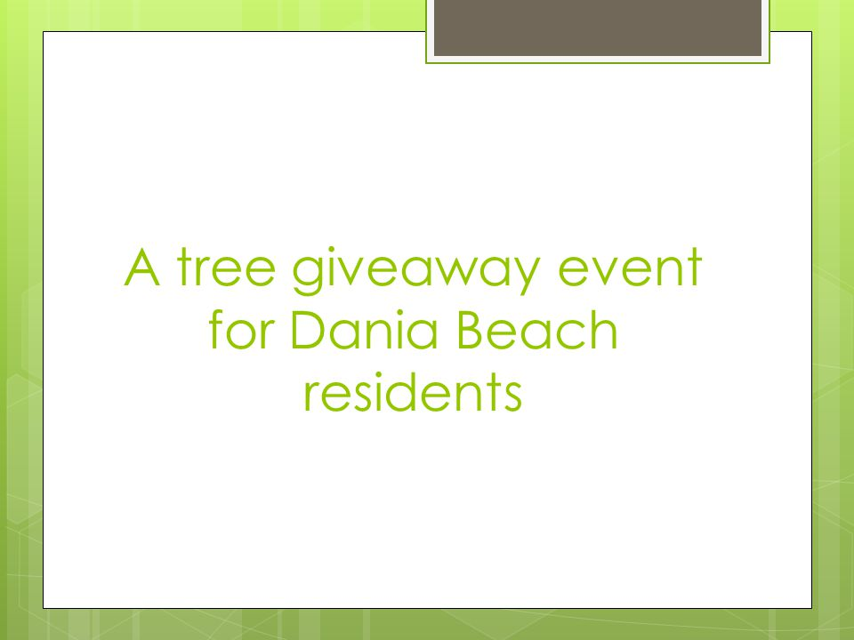 A tree giveaway event for Dania Beach residents