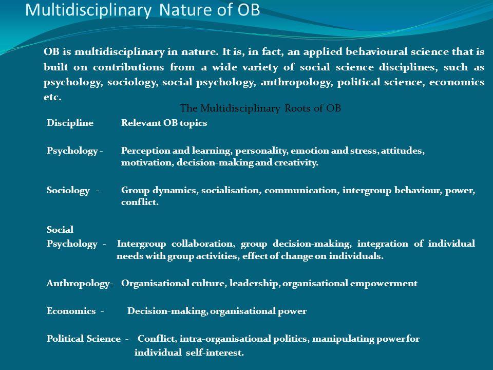 Multidisciplinary Nature of OB OB is multidisciplinary in nature.