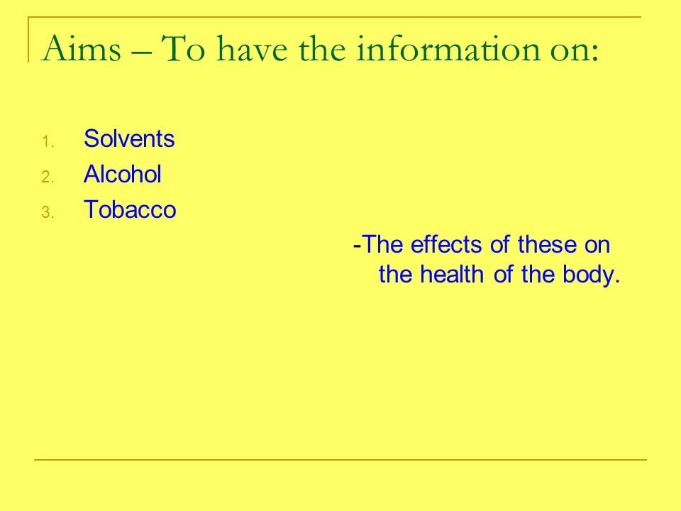 Aims – To have the information on: 1. Solvents 2.