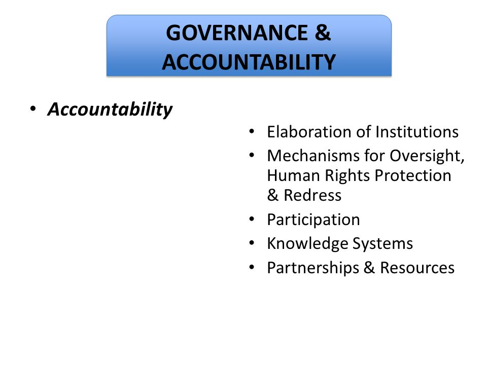 Dignity Accountability Elaboration of Institutions Mechanisms for Oversight, Human Rights Protection & Redress Participation Knowledge Systems Partner