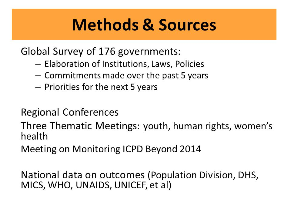 Methods & Sources Global Survey of 176 governments: – Elaboration of Institutions, Laws, Policies – Commitments made over the past 5 years – Prioritie