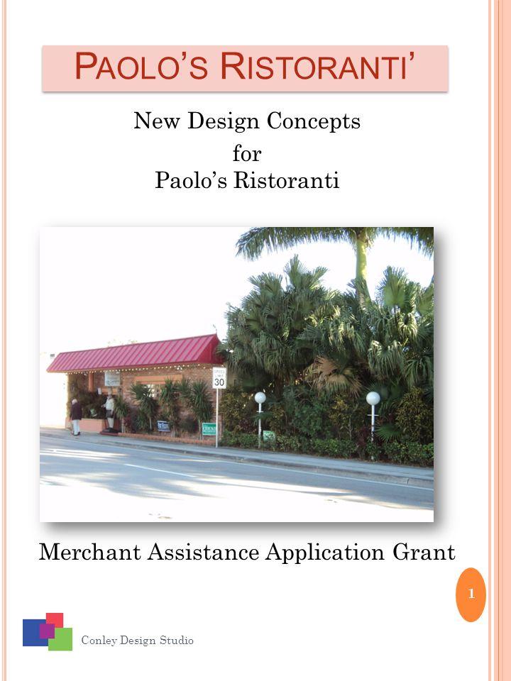 P AOLO ' S R ISTORANTI ' Conley Design Studio 1 New Design Concepts for Paolo's Ristoranti Merchant Assistance Application Grant