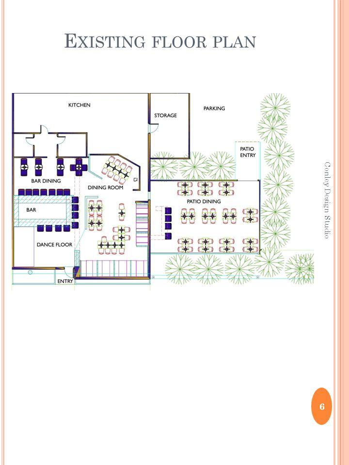 E XISTING FLOOR PLAN 6 Conley Design Studio
