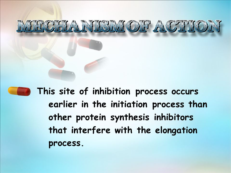This site of inhibition process occurs earlier in the initiation process than other protein synthesis inhibitors that interfere with the elongation process.