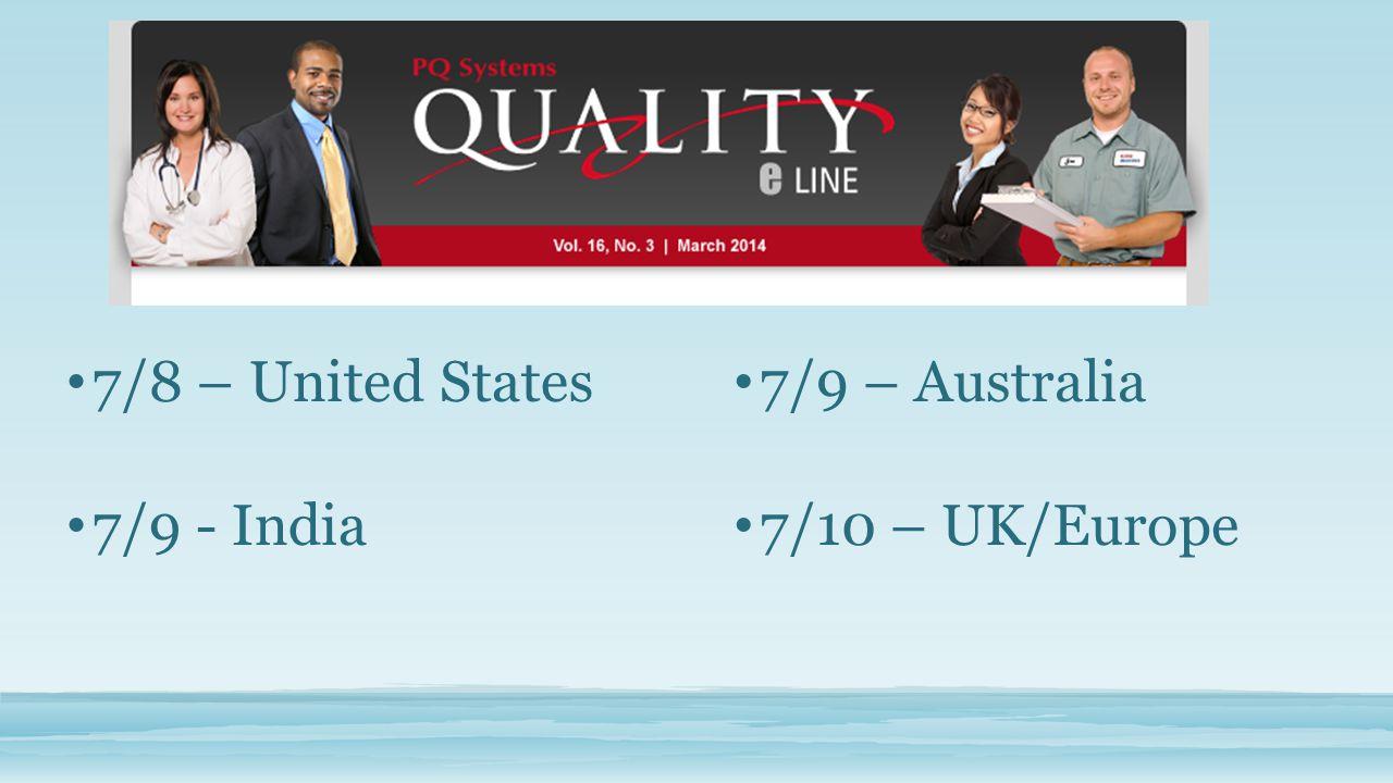 7/8 – United States 7/9 - India 7/9 – Australia 7/10 – UK/Europe