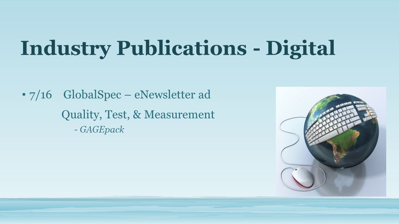 Industry Publications - Digital 7/16 GlobalSpec – eNewsletter ad Quality, Test, & Measurement - GAGEpack