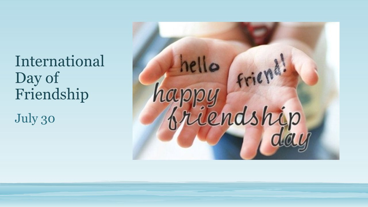 International Day of Friendship July 30