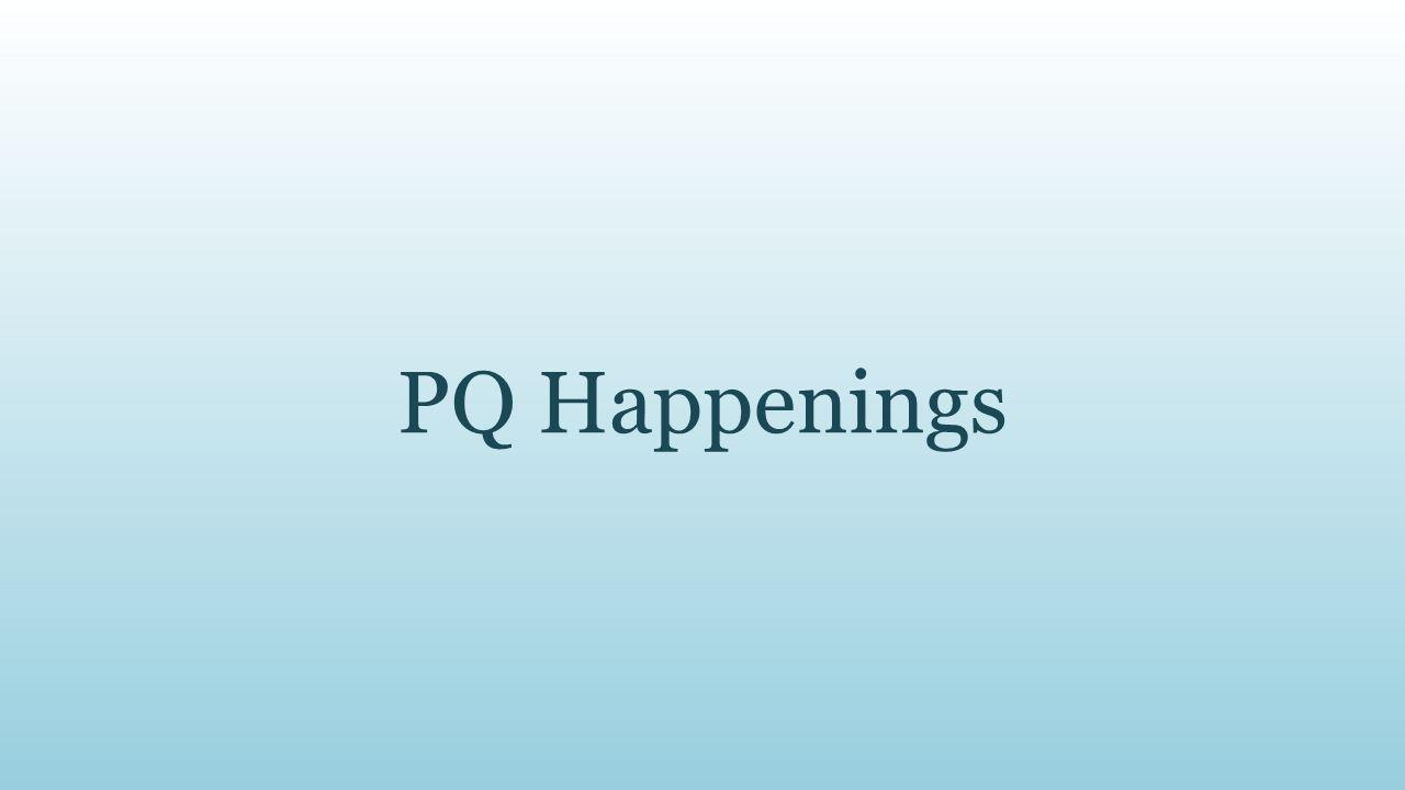 PQ Happenings