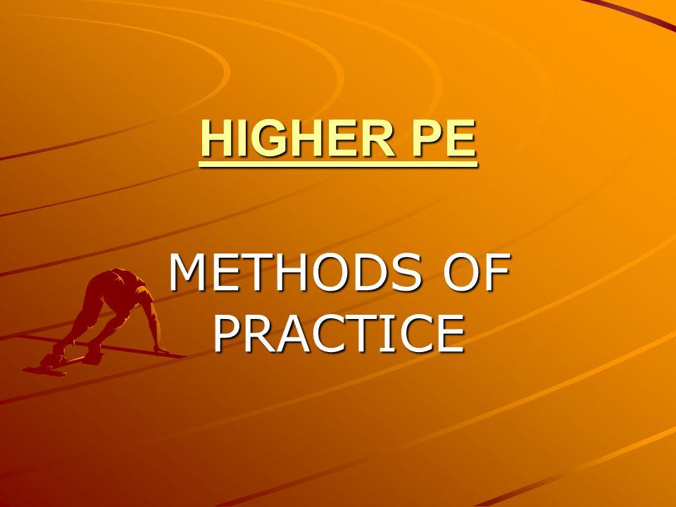 HIGHER PE METHODS OF PRACTICE