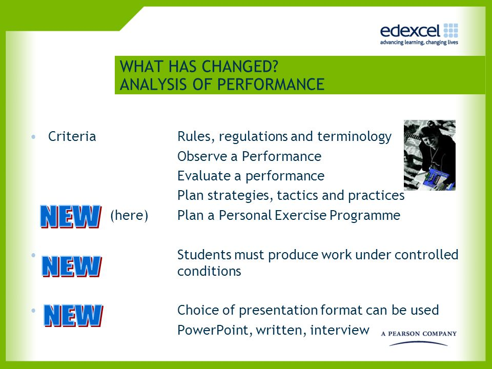 WHAT HAS CHANGED? ANALYSIS OF PERFORMANCE Criteria Rules, regulations and terminology Observe a Performance Evaluate a performance Plan strategies, ta