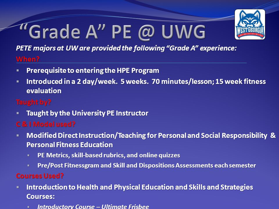 PETE majors at UW are provided the following Grade A experience: When.