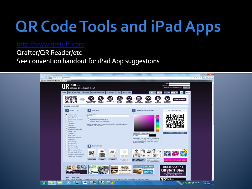 Qrafter/QR Reader/etc See convention handout for iPad App suggestions