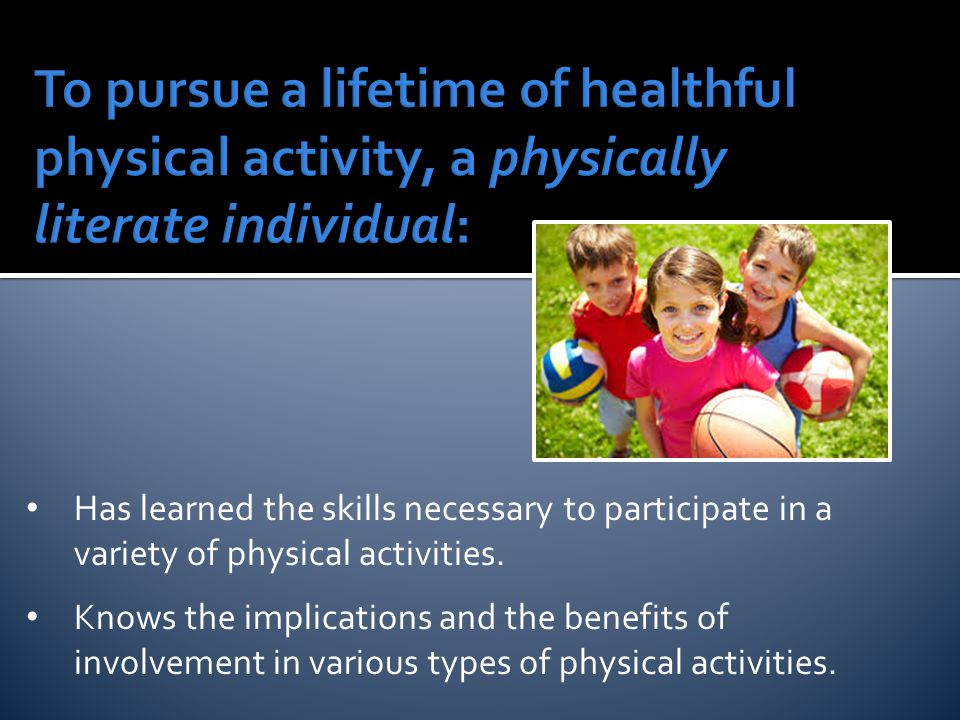 Has learned the skills necessary to participate in a variety of physical activities.