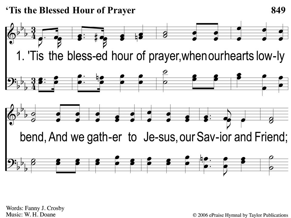 1-1 'Tis the Blessed Hour of Prayer 849'Tis the Blessed Hour of Prayer