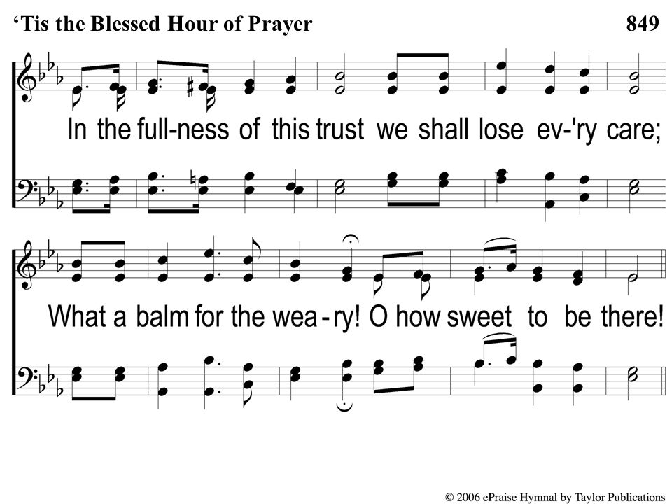 3-2 'Tis the Blessed Hour of Prayer 849'Tis the Blessed Hour of Prayer