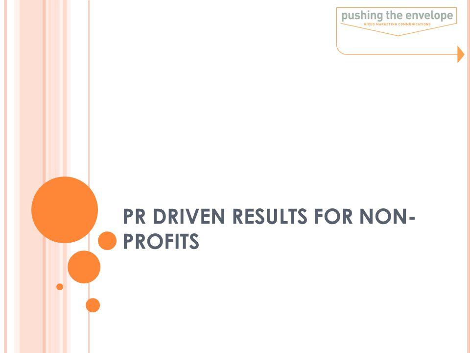 PR DRIVEN RESULTS FOR NON- PROFITS