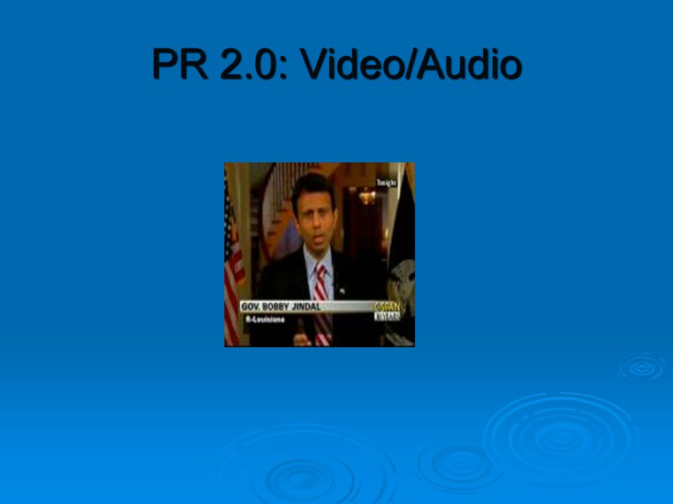 PR 2.0: Video/Audio