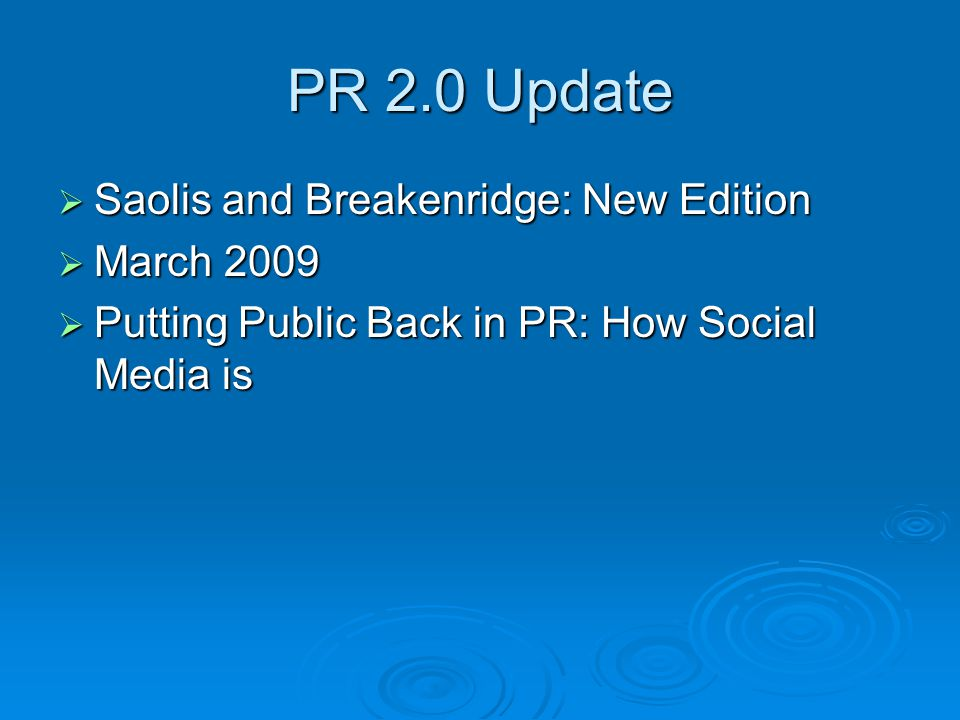 PR 2.0  Transition – Again, Relationships - Key  PR as management function – Ed Bernays  Research venues: 1) market research, 2) competitive Intelligence 2) competitive Intelligence 3) audience opinion; 4) media research 5) monitor communications and editorial coverage