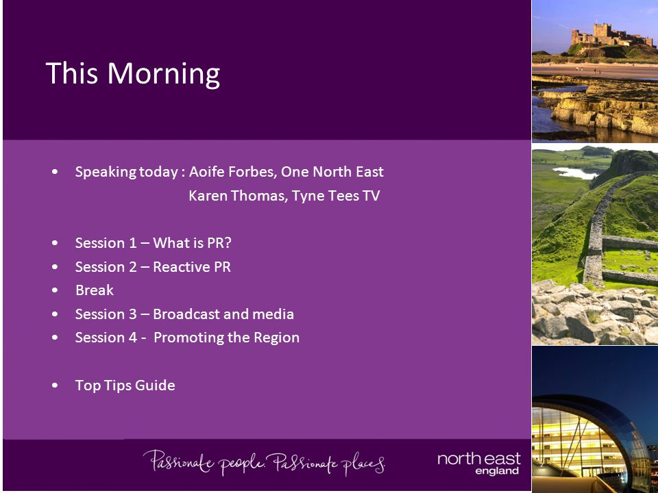 This Morning Speaking today : Aoife Forbes, One North East Karen Thomas, Tyne Tees TV Session 1 – What is PR.