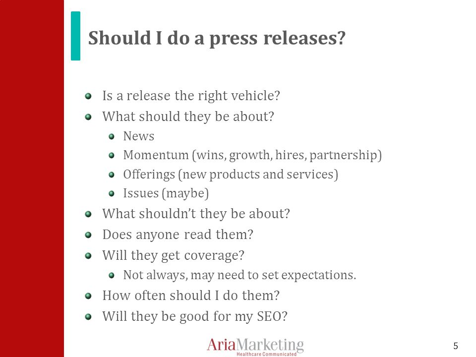 Should I do a press releases. Is a release the right vehicle.