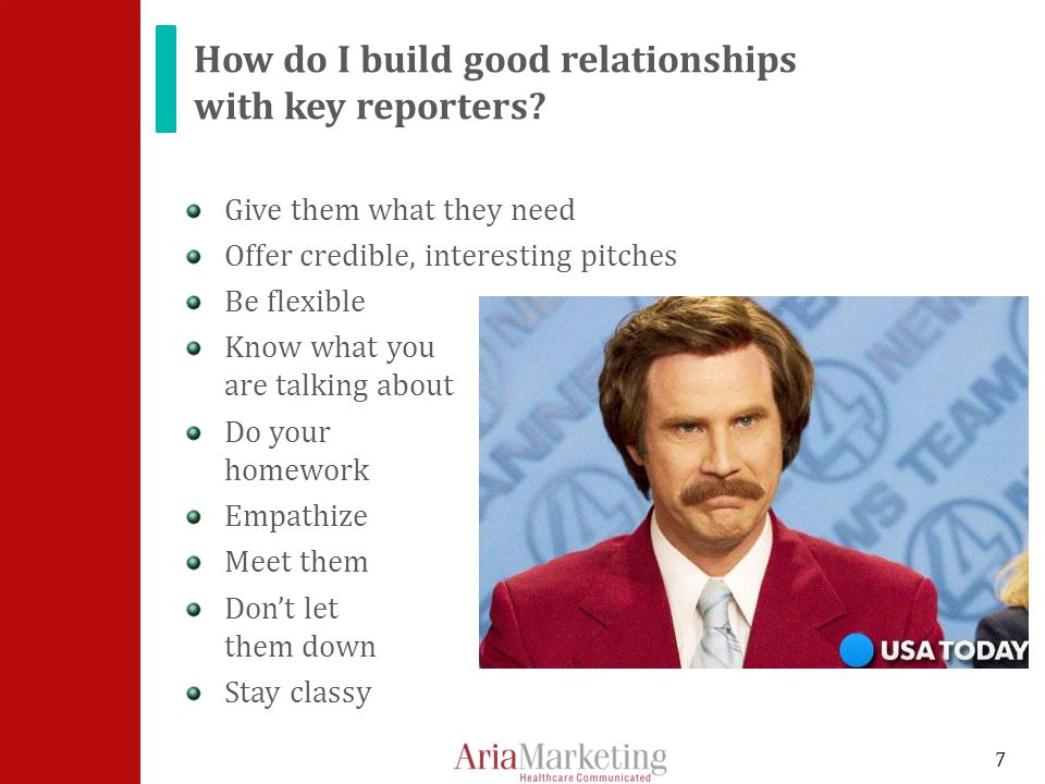 How do I build good relationships with key reporters.