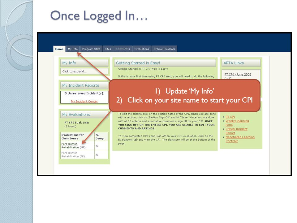 Once Logged In… 1)Update 'My Info' 2)Click on your site name to start your CPI