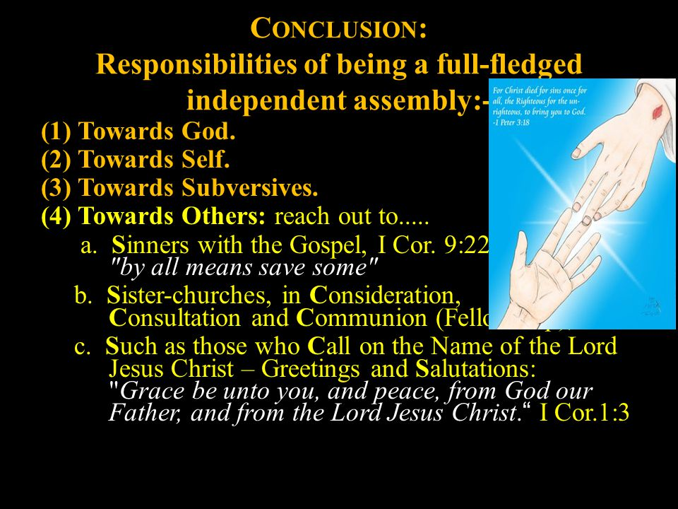 C ONCLUSION : Responsibilities of being a full-fledged independent assembly:- (1) Towards God.