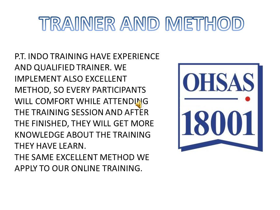 WE PROVIDE ALSO SAFETY OR MANAGEMENT TRAINING.
