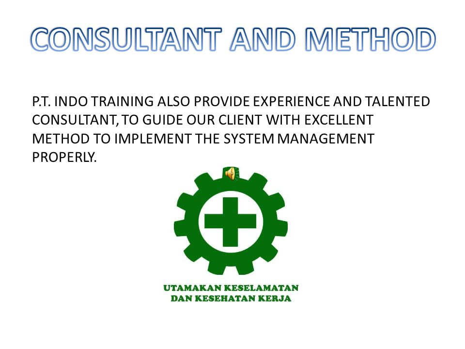 P.T. INDO TRAINING HAVE EXPERIENCE AND QUALIFIED TRAINER. WE IMPLEMENT ALSO EXCELLENT METHOD, SO EVERY PARTICIPANTS WILL COMFORT WHILE ATTENDING THE T
