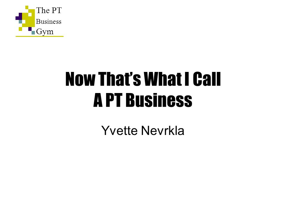 Now That's What I Call A PT Business Yvette Nevrkla The PT Business Gym