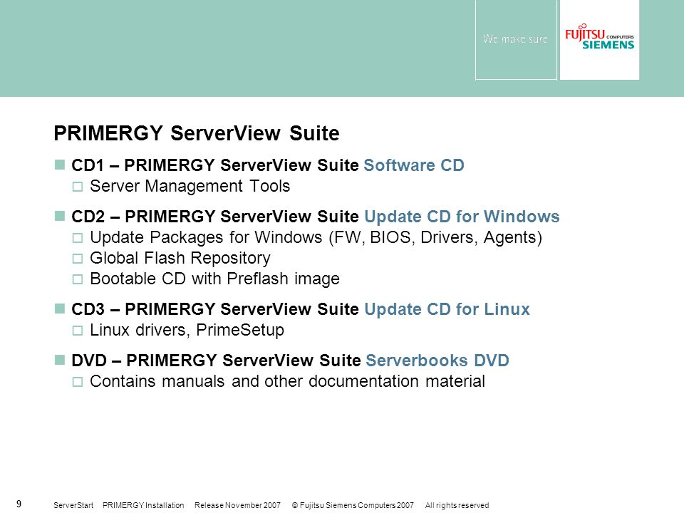 ServerStart PRIMERGY Installation Release November 2007 © Fujitsu Siemens Computers 2007 All rights reserved 10 1.