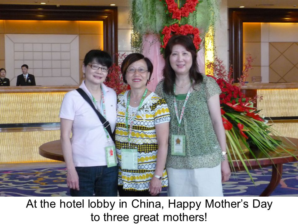 At the hotel lobby in China, Happy Mother's Day to three great mothers!