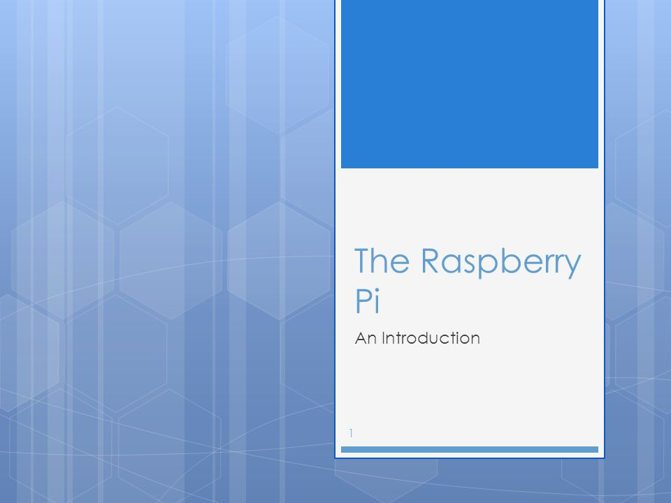 The Raspberry Pi An Introduction 1