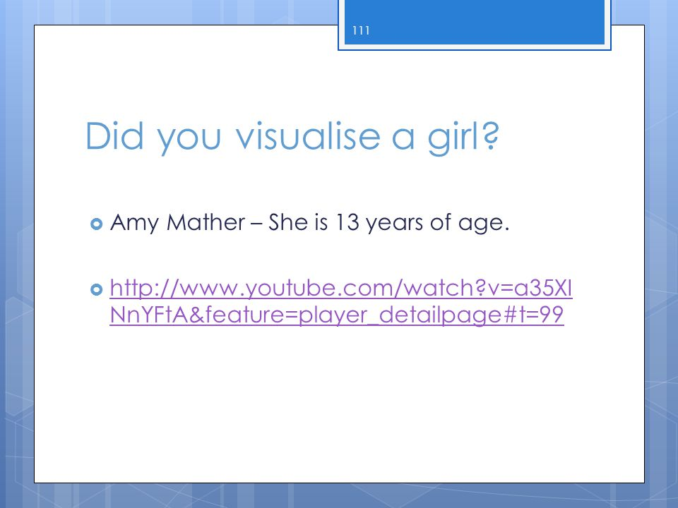 Did you visualise a girl.  Amy Mather – She is 13 years of age.