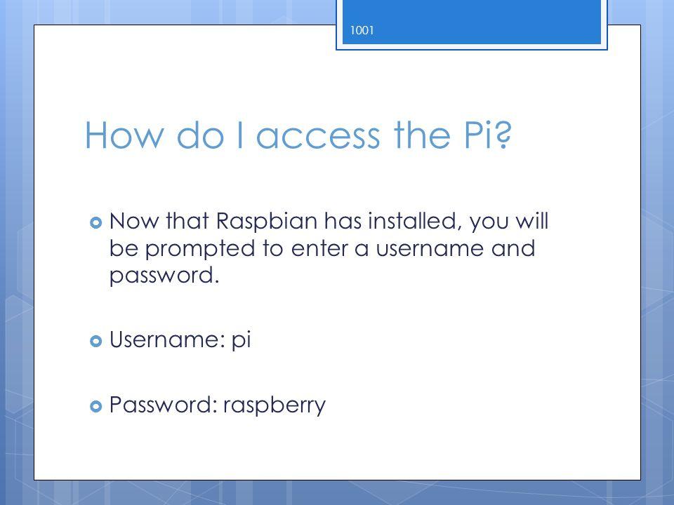 How do I access the Pi.