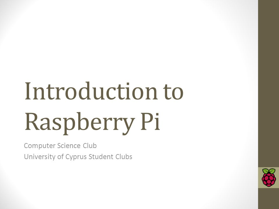 Introduction to Raspberry Pi Computer Science Club University of Cyprus Student Clubs