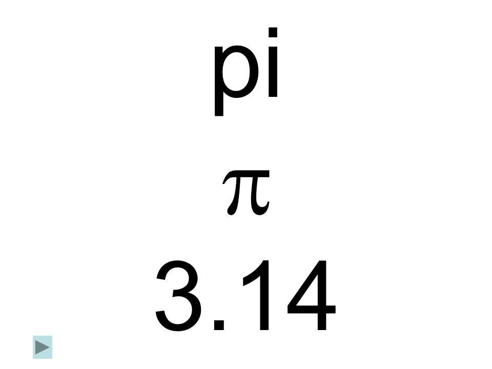 pi  3.14