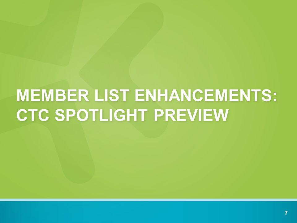 MEMBER LIST ENHANCEMENTS: CTC SPOTLIGHT PREVIEW 7