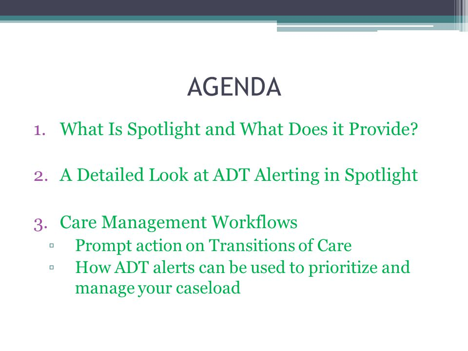 AGENDA 1.What Is Spotlight and What Does it Provide.