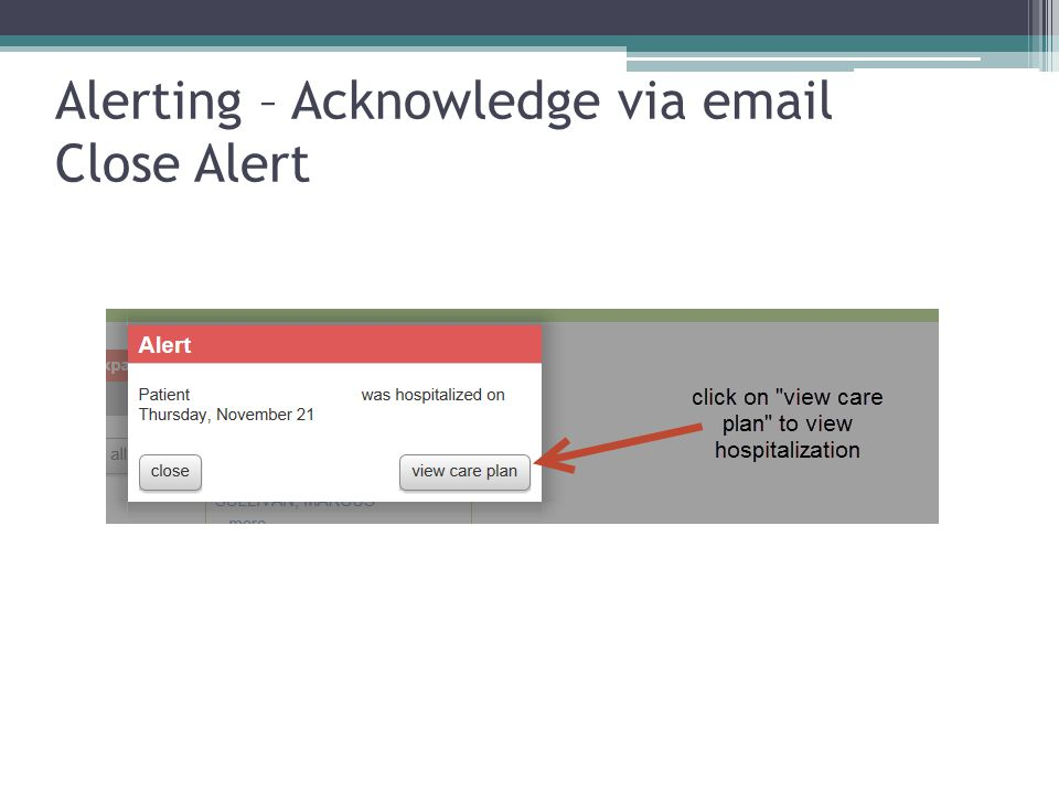 Alerting – Acknowledge via email Close Alert