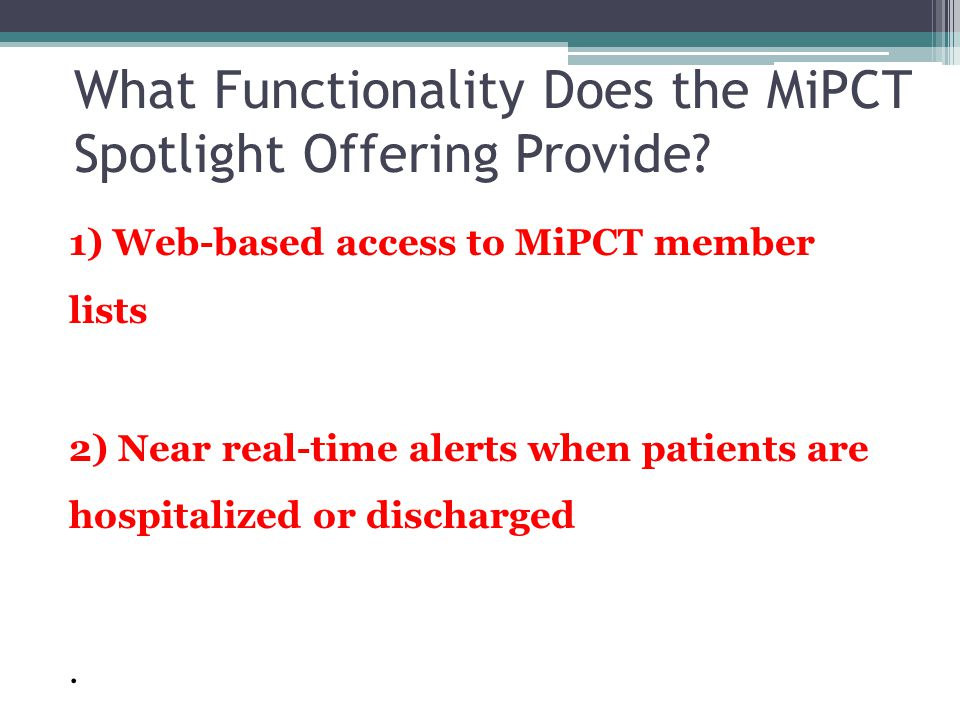 What Functionality Does the MiPCT Spotlight Offering Provide.