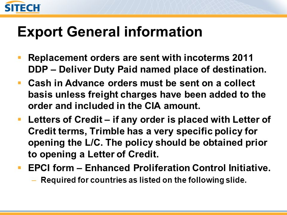 Export General information  Replacement orders are sent with incoterms 2011 DDP – Deliver Duty Paid named place of destination.