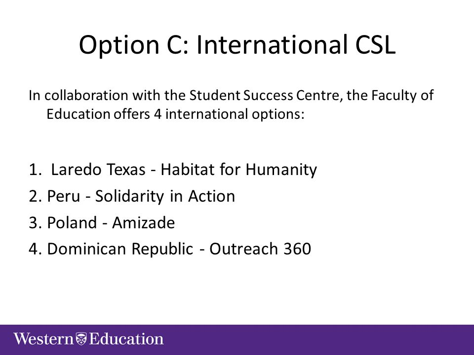 In collaboration with the Student Success Centre, the Faculty of Education offers 4 international options: 1.