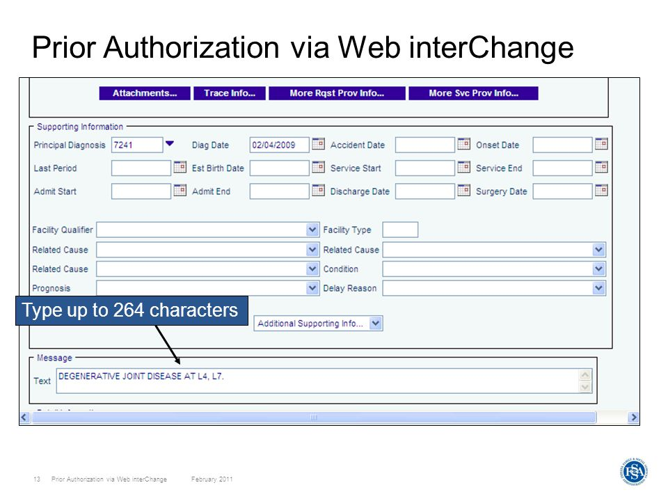 Prior Authorization via Web interChange February 201113 Prior Authorization via Web interChange Type up to 264 characters