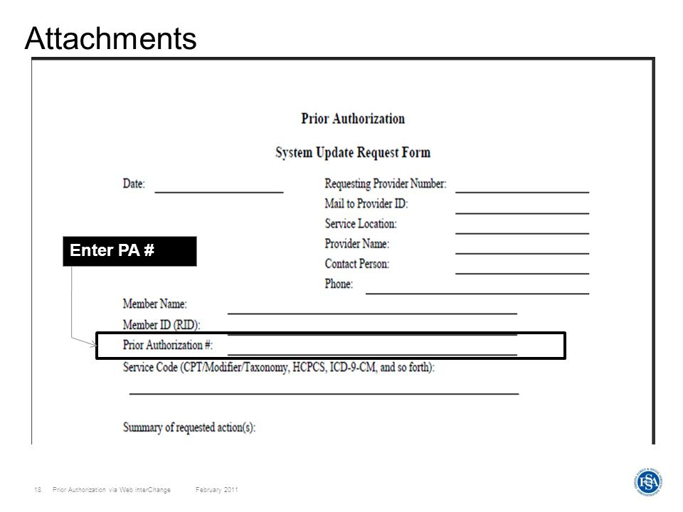 Prior Authorization via Web interChange February 201118 Attachments Create Enter PA #