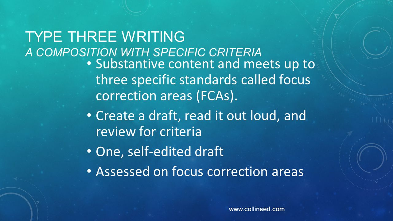 TYPE THREE WRITING A COMPOSITION WITH SPECIFIC CRITERIA Substantive content and meets up to three specific standards called focus correction areas (FC